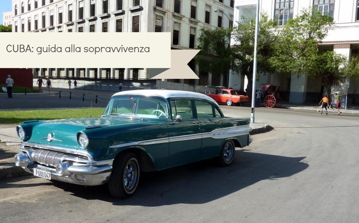 Cuba: guida alla sopravvivenza